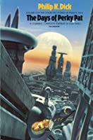 The Collected Stories of Philip K. Dick, Volume 4: The Days of Perky Pat