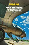 The Collected Stories of Philip K. Dick, Volume 5: We Can Remember It For You Wholesale