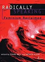 Radically Speaking: Feminism Reclaimed