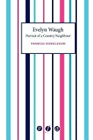 Evelyn Waugh: Portrait of a Country Neighbour