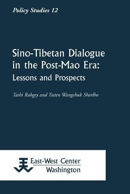 Sino Tibetan Dialogue In The Post Mao Era: Lessons And Prospects