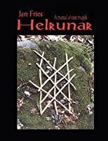 Helrunar: A Manual Of Rune Magick