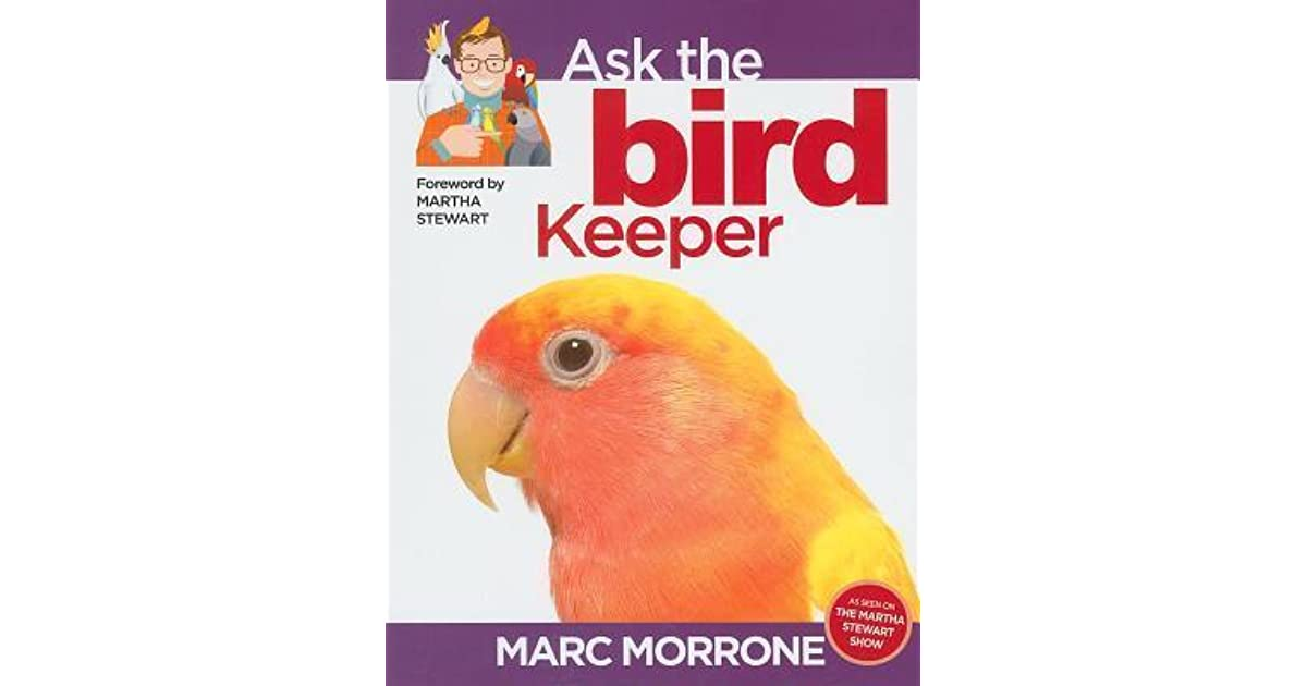 Marc Morrones Ask the Bird Keeper (Ask the Keeper)