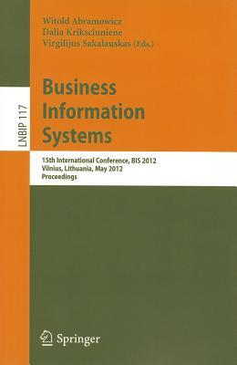 Business Information Systems: 15th International Conference, BIS 2012, Vilnius, Lithuania, May 21-23, 2012, Proceedings