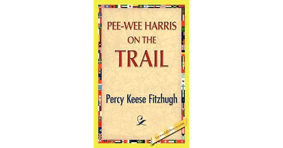 Pee Wee Harris On The Trail By Percy Keese Fitzhugh