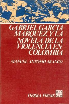 Gabriel Garcia Marquez y La Novela de La Violencia En Colombia