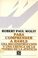 Para comprender a rawls: una reconstruccion y una critica de teoria de la justicia