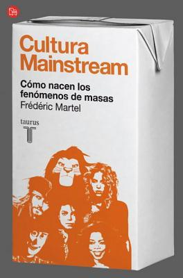Cultura Mainstream by Frédéric Martel‏