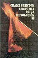 Anatomia de La Revolucion