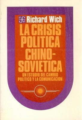 La Crisis Politica Chino-Sovietica: Un Estudio del Cambio Politico y La Comunicacion