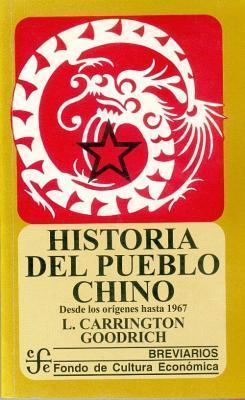 Historia del Pueblo Chino. Desde Los Origenes Hasta 1967