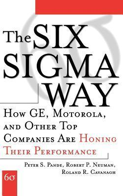 The Six Sigma Way  How GE, Motorola, and Other Top Companies are Honing Their Performance (2000, McGraw-Hill)