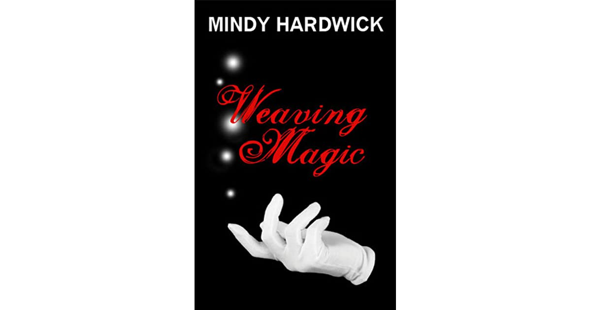 Weaving magic by mindy hardwick fandeluxe Ebook collections