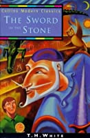 The Sword in the Stone (The Once and Future King, #1)