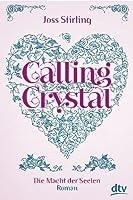 Calling Crystal (Die Macht der Seelen, #3)