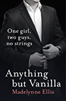 Anything But Vanilla (Anything But... #1)