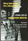 I primi casi di Martin Beck: Roseanna - L'uomo che andò in fumo - L'uomo al balcone