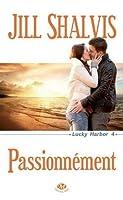 Passionnément (Lucky Harbor, #4)