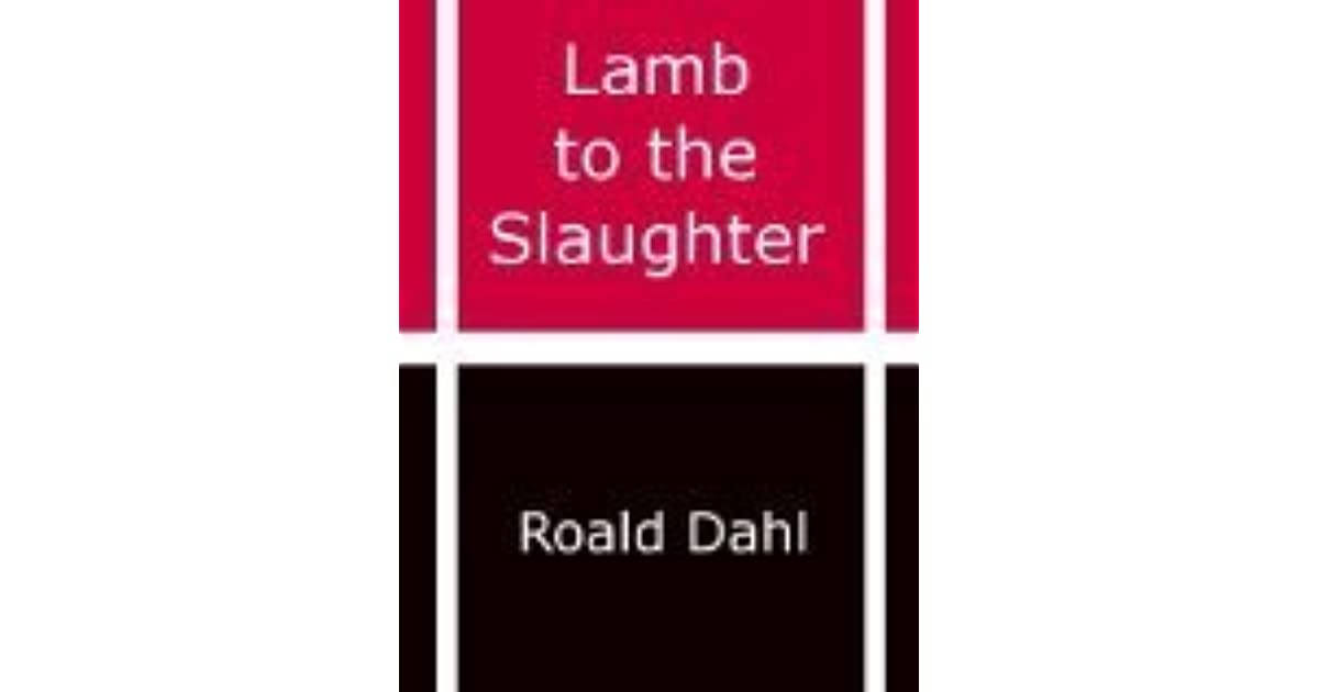 a comparison of the open window by saki and the lamb of the slaughter by roald dahl Literature & language questions go roald amundsen ted cruz bernie sanders a ratio is a comparison between two quantities.