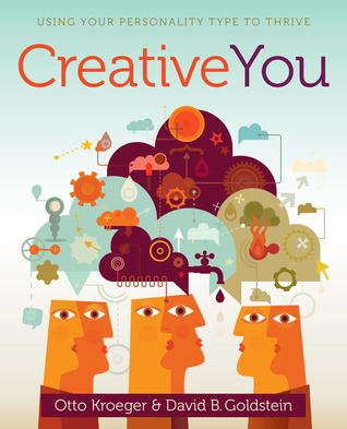 Creative You: Using Your Personality Type to Thrive by Otto
