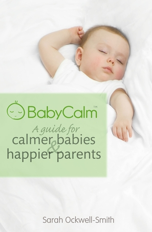 BabyCalm: A Guide for Calmer Babies & Happier Parents