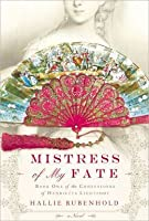 Mistress of My Fate; The Confessions of Henrietta Lightfoot