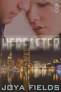 Hereafter (Hauntings at Inner Harbor, #1)