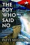 The Boy Who Said No by Patti Sheehy