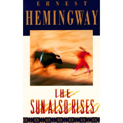 an analysis of the book the sun also rises by ernest hemingway