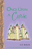 Once Upon a Curse (Tales of the Frog Princess, #3)
