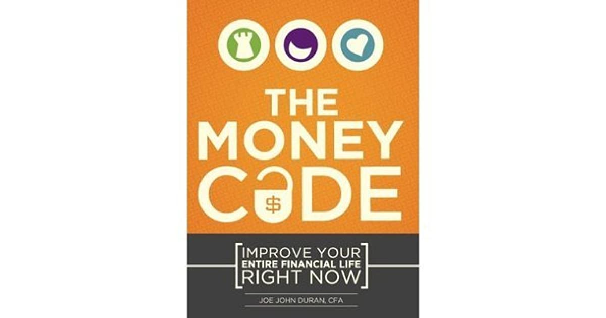 The Money Code Improve Your Entire Financial Life Right Now By Joe John Duran