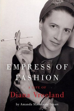 Empress of Fashion- A Life of Diana Vreeland
