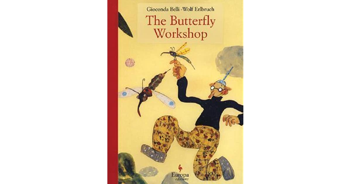 The Butterfly Workshop by Gioconda Belli