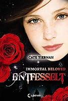Entfesselt (Immortal Beloved, #3)
