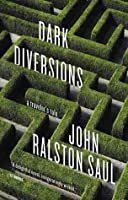 Dark Diversions (us Edition): A Traveler's Tale