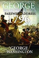 George Washington's Farewell Address 1796 Speech