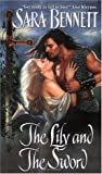 The Lily and the Sword by Sara Bennett