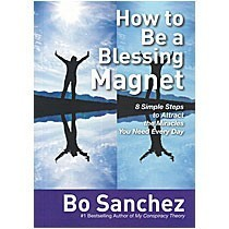 How to Be a Blessing Magnet: 8 Simple Steps to Attract the Miracles You Need Every Day