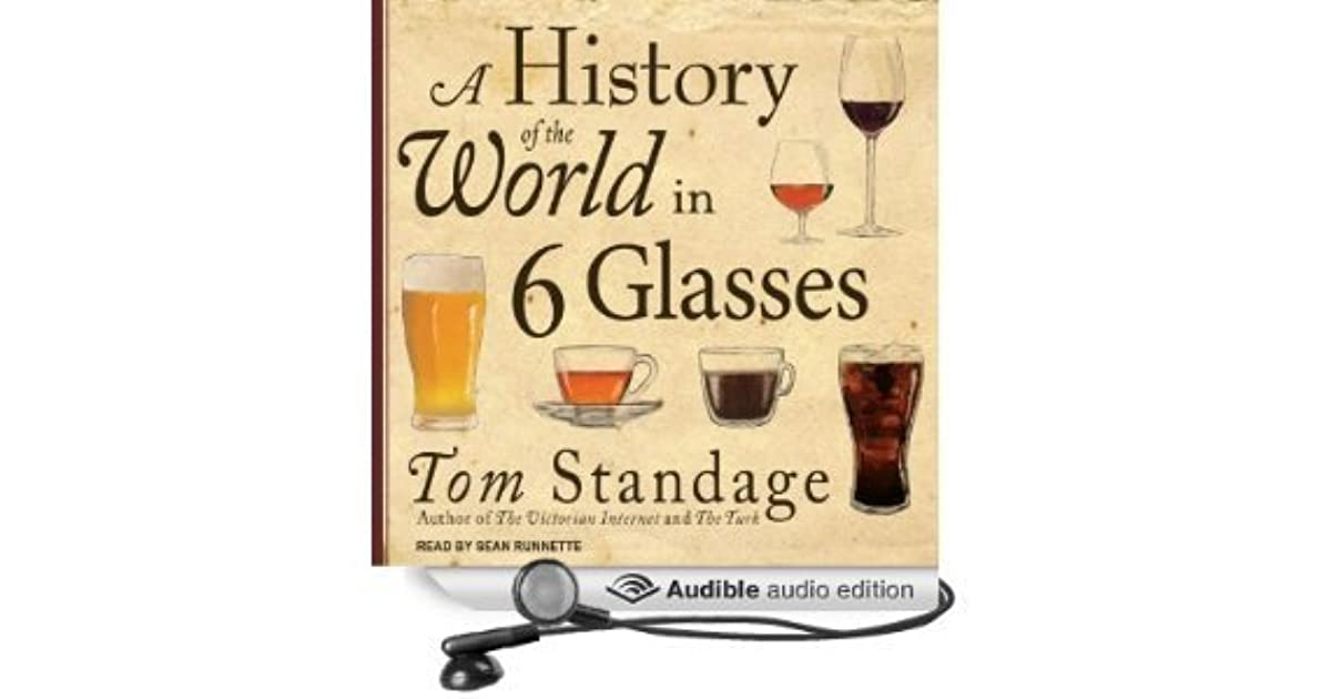 the history of the world in six glasses essay Quizlet provides chapter 6 questions world history activities, flashcards and games start learning today for free.