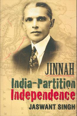 Jinnah: India-Partition-Independence by Jaswant Singh
