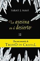La asesina en el desierto (Trono de cristal, #0.3)
