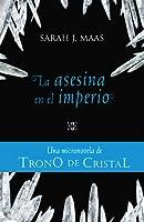 La asesina en el imperio (Trono de cristal, #0.5)