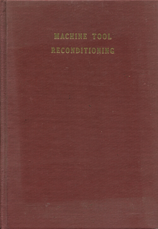 Machine Tool Reconditioning by Edward F  Connelly