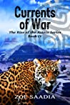 Currents of War by Zoe Saadia