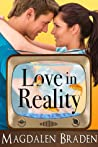 Love in Reality by Magdalen Braden