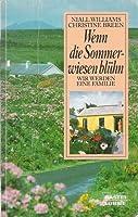 Wenn die Sommerwiesen blühn: Wir werden eine Familie