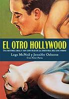 El otro Hollywood: Una historia oral y sin censura de la industria del cine porno