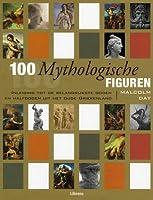 100 Mythologische Figuren: Inleiding tot de Belangrijkste Goden en Halfgoden uit het Oude Griekenland