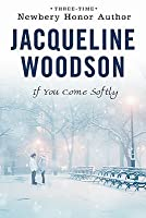 If You Come Softly (If You Come Softly, #1)