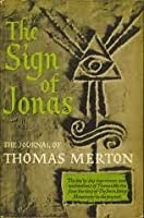 The Sign of Jonas: The Journal of Thomas Merton
